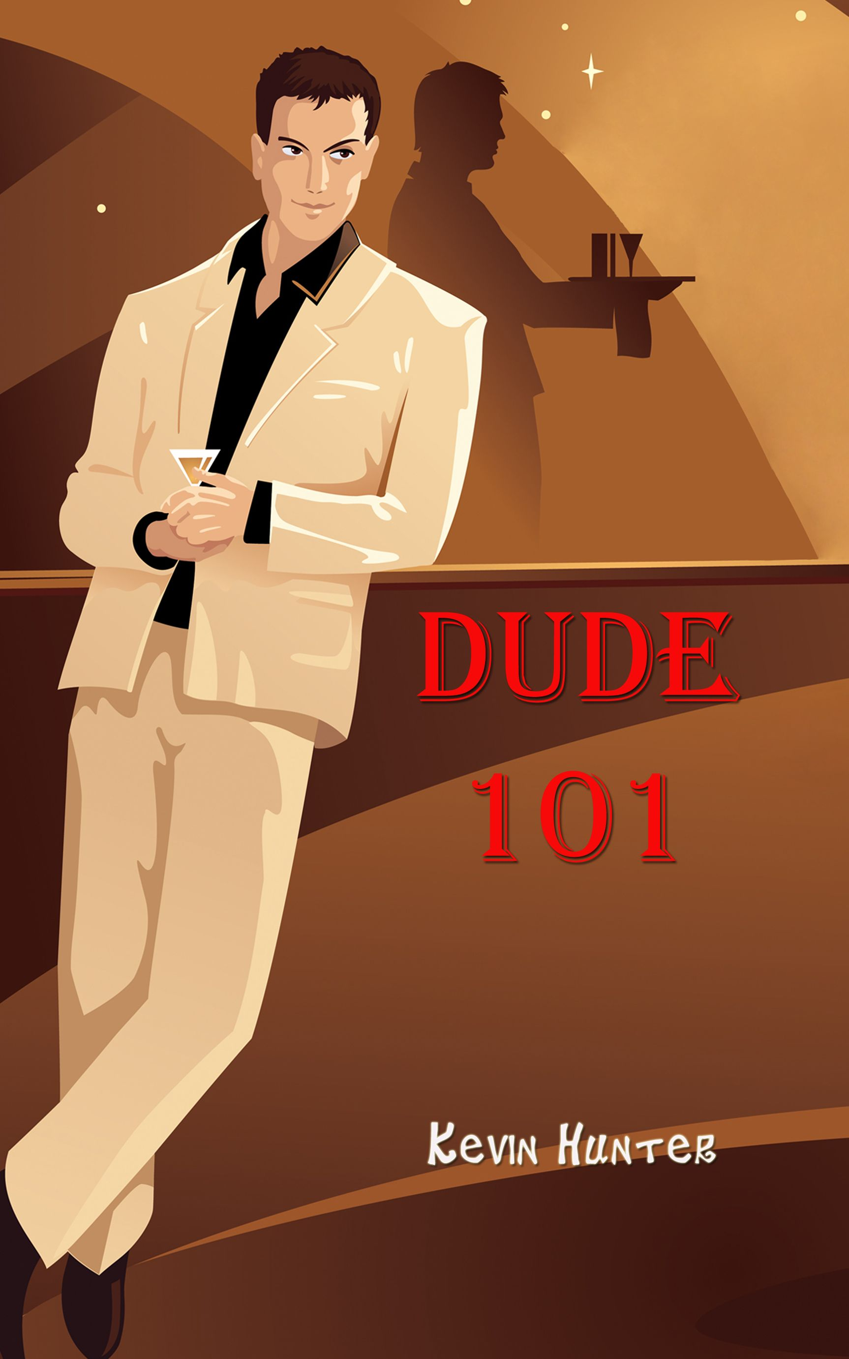 Dude 101 by Kevin Hunter