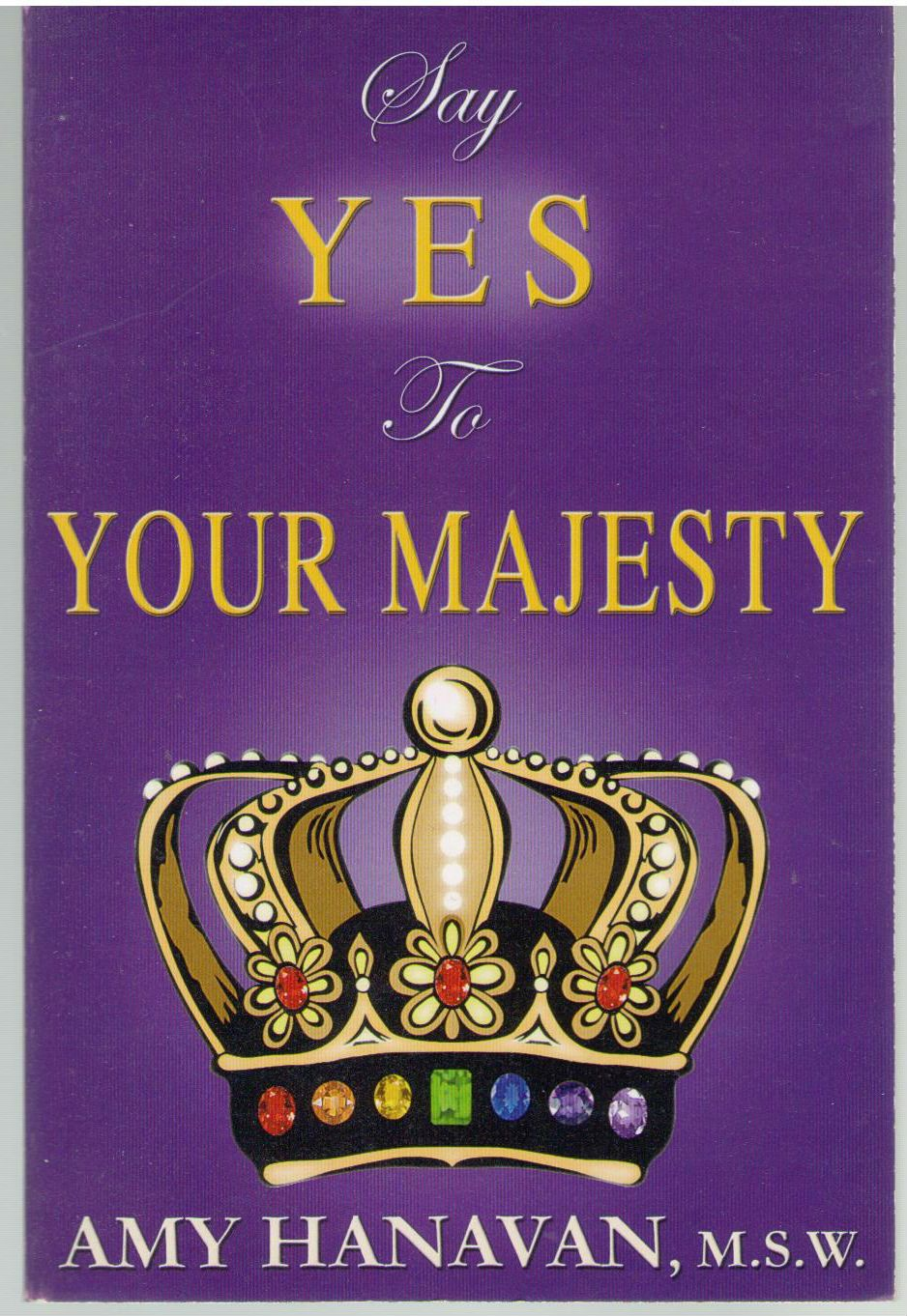 Say Yes To Your Majesty, Hanavan, Amy